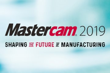 CAD/CAM Software Mastercam 2019 Roll-Out